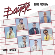 BAYETE - BLUE MONDAY/OPEN YOUR HEART (VULA)