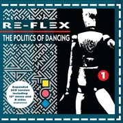 RE-FLEX - THE POLITICS OF DANCING (2CD)