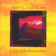 HASLAM, ANNIE - LIVE UNDER BRAZILIAN SKIES