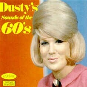 SPRINGFIELD, DUSTY - DUSTY'S SOUNDS OF THE 60'S