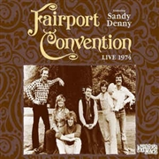 FAIRPORT CONVENTION FT. SANDY DENNY - LIVE 1974: MY FATHERS PLACE