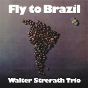 STRERATH, WALTER -TRIO- - FLY TO BRAZIL (2CD)