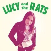 LUCY & THE RATS - LUCY AND THE RATS