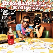 KELLY, BRENDAN -& THE WANDERING BIRDS- - KEEP WALKIN' PAL