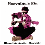 HERONIMUS FIN - BLOWN INTO ANOTHER MAN'S SKY