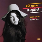 VARIOUS - SHE CAME FROM HUNGARY!