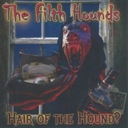 FILTH HOUNDS - HAIR OF THE HOUND