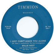 WEST, WILLIE -& THE SOUL INVESTIGATORS- - I JUST CAN'T LEAVE YOU ALONE