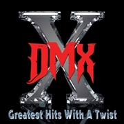 DMX - GREATEST HITS WITH A TWIST (DELUXE) (2CD)