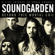 SOUNDGARDEN - BEYOND THIS MORTAL COIL (2LP)