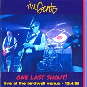 GENTS (UK) - ONE LAST SHOUT!-LIVE AT THE BIRDWELL VENUE