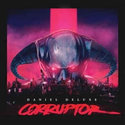DANIEL DELUXE - CORRUPTER (GLOW IN THE DARK)