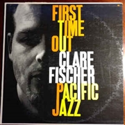 FISCHER, CLARE - FIRST TIME OUT
