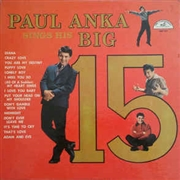 ANKA, PAUL - PAUL ANKA SINGS HIS BIG 15