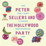 PETER SELLERS AND THE HOLLYWOOD PARTY - EARLY YEARS 1985-1988 (+CD)