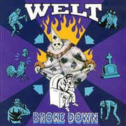 WELT - BROKE DOWN