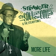 COLE, STRANGER 'SOUL' -& THE STEADYTONES- - MORE LIFE