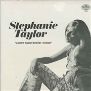 TAYLOR, STEPHANIE - I DON'T KNOW WHERE I STAND