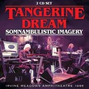TANGERINE DREAM - SOMNAMBULISTIC IMAGERY (2CD)