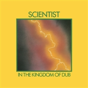 SCIENTIST - IN THE KINGDOM OF DUB