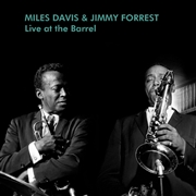 DAVIS, MILES -& JIMMY FOREST- - LIVE AT THE BARREL (2LP)