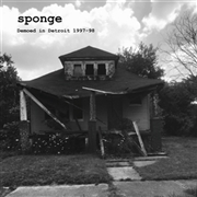 SPONGE - DEMOED IN DETROIT 1977-98