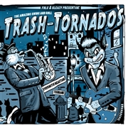 TRASH-TORNADOS - AMAZING SWING AND ROLL