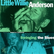 ANDERSON, LITTLE WILLIE - SWINGING THE BLUES