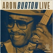 BURTON, ARON - LIVE AT BUDDY GUY'S LEGENDS