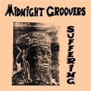 MIDNIGHT GROOVERS - SUFFERING