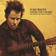 WAITS, TOM - UNDER THE COVERS (2LP)