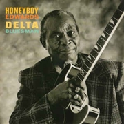 "EDWARDS, DAVID ""HONEYBOY"" - DELTA BLUESMAN"