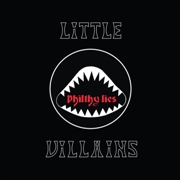 LITTLE VILLAINS - PHILTHY LIES (BLACK)