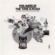 RANELIN, PHIL - THE TIME IS NOW