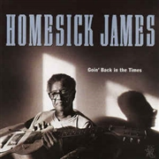 JAMES, HOMESICK - GOIN' BACK IN THE TIMES