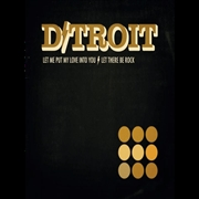 D/TROIT - LET THERE BE ROCK/LET ME PUT MY LOVE INTO YOU