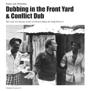 PRINCE JAMMY & THE AGGROVATORS - DUBBING IN THE FRONT YARD & CONFLICT DUB (2LP)