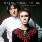 DRISCOLL, JULIE -& BRIAN AUGER AND THE TRINITY- - WHEELS ON FIRE: THE LOST BROADCASTS