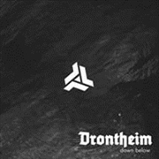 DRONTHEIM - DOWN BELOW