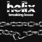 HELIX - BREAKING LOOSE: 40TH ANNIVERSARY EDITION