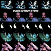 WEATHER REPORT - WEATHER REPORT LIVE IN TOKYO (2LP)