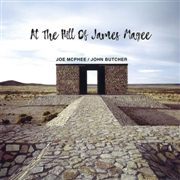 MCPHEE, JOE -& JOHN BUTCHER- - AT THE HILL OF JAMES MAGEE