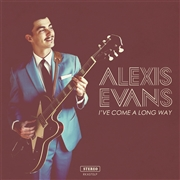 EVANS, ALEXIS - I'VE COME A LONG WAY