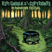 GHOULIE, KEPI -& THE COPYRIGHTS- - RE-ANIMATION FESTIVAL
