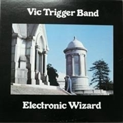 TRIGGER, VIC -BAND- - ELECTRONIC WIZARD