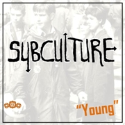 SUBCULTURE - YOUNG