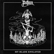 POTION - MY BLADE ENSLAVED (BLACK)