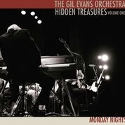 EVANS, GIL -ORCHESTRA- - HIDDEN TREASURES, VOLUME 1: MONDAY NIGHTS
