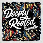ORIGIN ONE - DEEPLY ROOTED