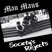 MAU MAUS - SOCIETY'S REJECTS